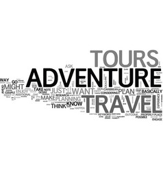 adventure travel tours text word cloud concept vector image vector image
