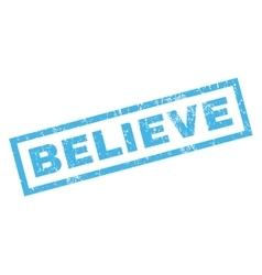 Believe rubber stamp vector