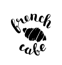 Brush lettering label for french cafe vector image vector image