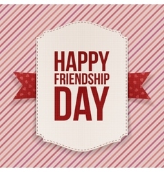 Happy Friendship Day greeting Label vector image