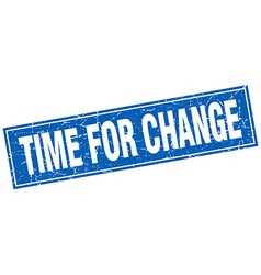 Time for change blue square grunge stamp on white vector