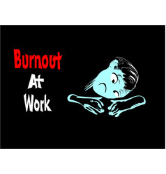 Burnout at work vector