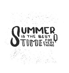 lettering summer is the best time for everything vector image