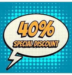 40 percent special discount comic book bubble text vector image