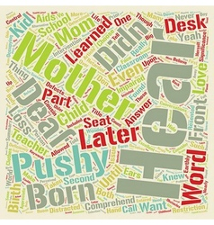 Pushy deaf kid s mom text background wordcloud vector