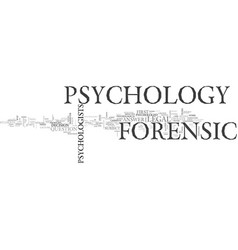 what is forensic psychology text word cloud vector image vector image
