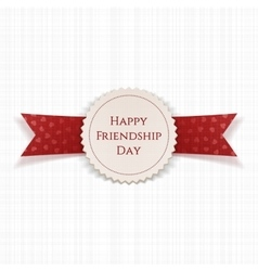 Happy friendship day label with ribbon vector