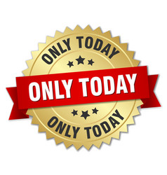 Only today round isolated gold badge vector