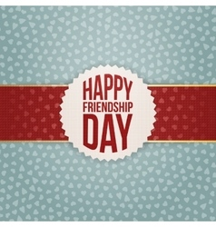 Happy friendship day realistic tag on red ribbon vector