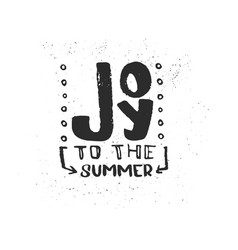 hand drawn lettering joy to the summer vector image