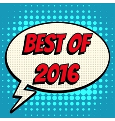 Best of 2016 comic book bubble text retro style vector