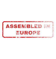 assembled in europe rubber stamp vector image