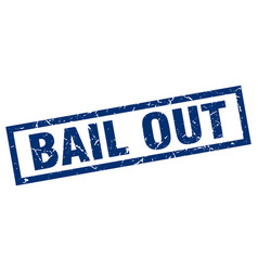 Square grunge blue bail out stamp vector