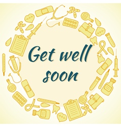 Get well soon card frame with medical elements vector