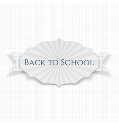 Back to school realistic paper greeting label vector