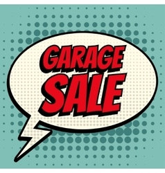 Garage sale comic book bubble text retro style vector image vector image