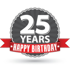 Happy birthday 25 years retro label with red vector