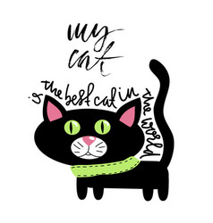 My cat is the best cat in the world handwritten vector