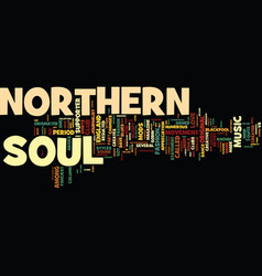 The northern soul music from england text vector