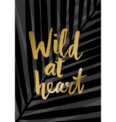 Wild at Heart Poster Design vector image