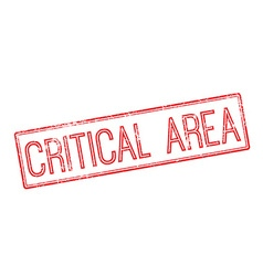 Critical area red rubber stamp on white vector