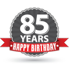 Happy birthday 85 years retro label with red vector