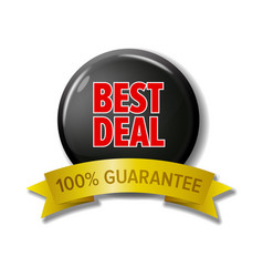 black sign with text best deal 100 guarantee vector image vector image