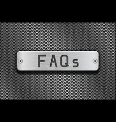 Faqs metal button plate on metal perforated vector