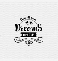 May all your dreams come true banner badge for vector