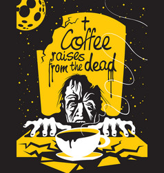 cup of coffee and zombie in the cemetery at night vector image