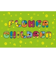 Flower children hippie font vector