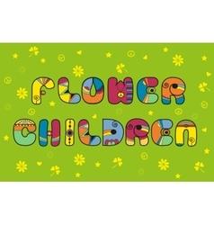 Flower children hippie font vector