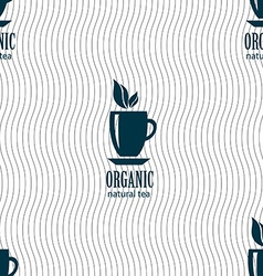 Organic natural tea sign seamless pattern with vector
