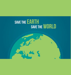 Save the earth and world vector