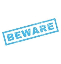 Beware Rubber Stamp vector image vector image