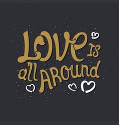 Love is all around vector