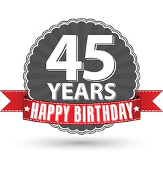Happy birthday 45 years retro label with red vector image vector image