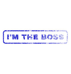 I m the boss rubber stamp vector