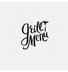 Simple Text Design for Grill Menu Concept vector image vector image