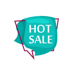 Marketing speech bubble with hot sale phrase vector
