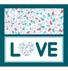 Abstract colorful drops love text frame vector