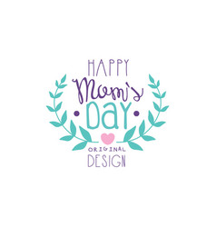 happy moms day logo logo original design label vector image