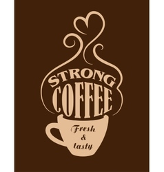 Strong coffee poster vector image