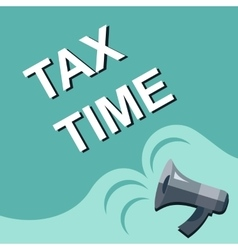 Megaphone with tax time announcement flat style vector