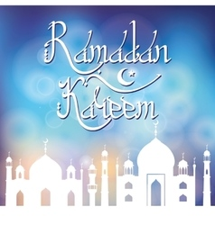 Ramadan kareem blurred backgroundmosquelettering vector