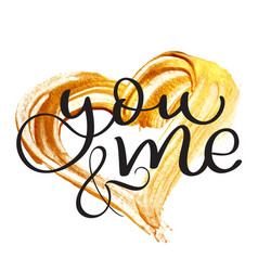 you and me text on gold background in form of vector image vector image