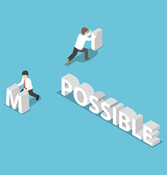 Isometric businessman change the word impossible t vector image vector image