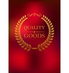 Quality goods emblem vector image vector image