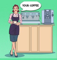 pop art female barista with cup of coffee in cafe vector image vector image