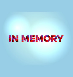 In memory concept colorful word art vector